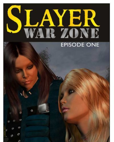 Slayer war zone episode 1
