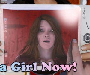 Im a Girl Now!