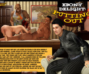 Ebony Delight: Putting Out