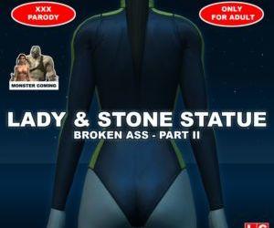 Lady & Stone Statue: Broken Ass - Part II
