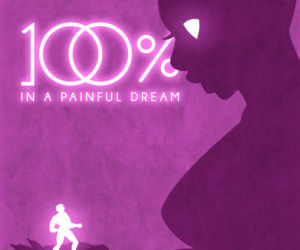 100% part 4 - in a painful dream
