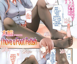 I have a Foot Fetish